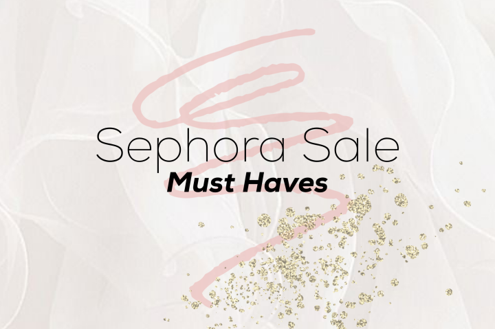 Sephora Sale MustHaves