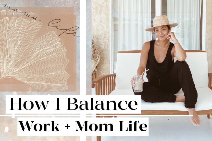 How I Balance Work + MomLife